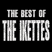 The Best Of The Ikettes by The Ikettes