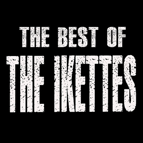 Play & Download The Best Of The Ikettes by The Ikettes | Napster