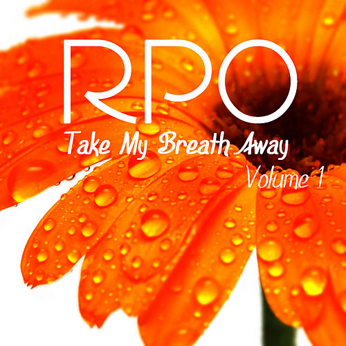 Play & Download Rpo - Take My Breath Away - Vol 1 by Royal Philharmonic Orchestra | Napster