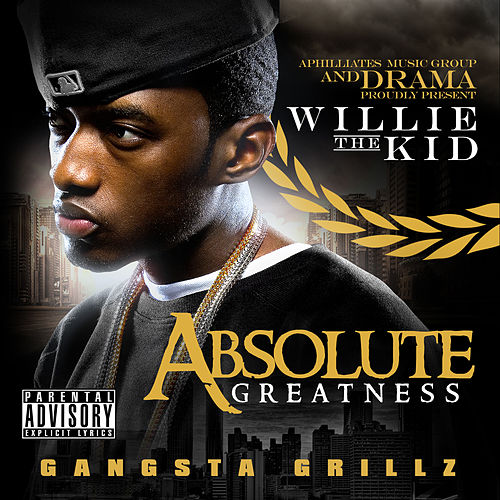 Play & Download Absolute Greatness by Willie The Kid | Napster