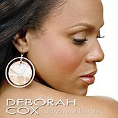 Play & Download Did You Ever Love me (Single) by Deborah Cox | Napster