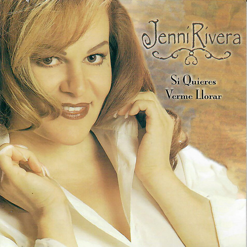Play & Download Si Quieres Verme Llorar by Jenni Rivera | Napster
