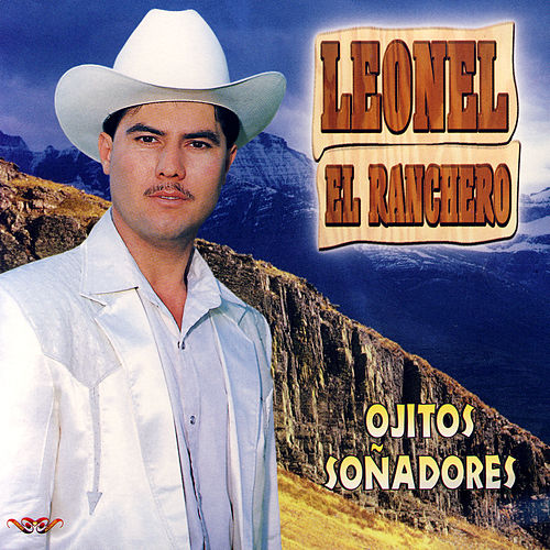 Play & Download Ojitos Soñadores by Leonel El Ranchero | Napster