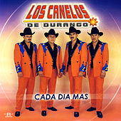 Play & Download Cada Dia Mas by Los Canelos De Durango | Napster