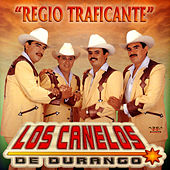 Play & Download Regio Traficante by Los Canelos De Durango | Napster