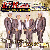 Se Fue La Ingrata- El Cerro Responde by Los Razos