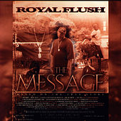 Play & Download The Message by Royal Flush | Napster