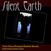Play & Download Times Have Changed (Redhat Remix) by Silent Earth | Napster