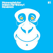 Happy Birthday! Remixed Pt.1 by Modeselektor