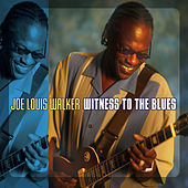 Play & Download Witness To The Blues by Joe Louis Walker | Napster