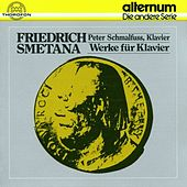 Play & Download Friedrich Smetana: Klavierwerke by Peter Schmalfuss | Napster