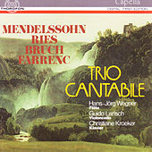 Play & Download Mendelssohn, Ries, Bruch, Farrenc by Trio Cantabile | Napster