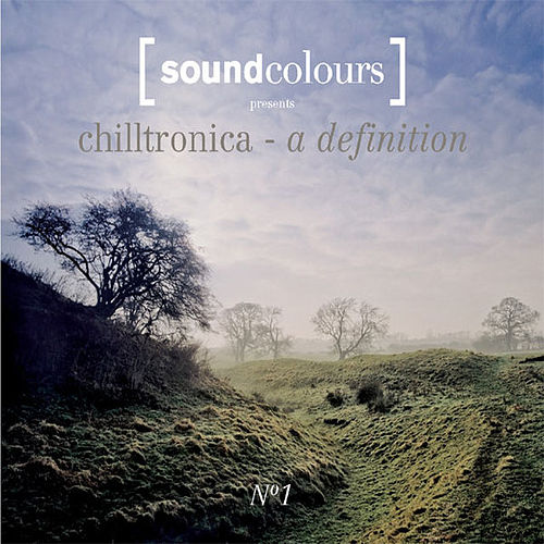 Play & Download Soundcolours presents Chilltronica No. 1 by Various Artists | Napster