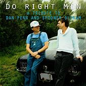 Play & Download Do Right Men (A Tribute to Dan Penn and Spooner Oldham) by Various Artists | Napster