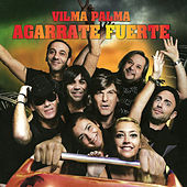 Play & Download Agarrate Fuerte by Vilma Palma E Vampiros | Napster