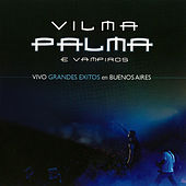 Play & Download Vivo Grandes Exitos en Buenos Aires (En Vivo) by Vilma Palma E Vampiros | Napster