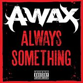 Always Something - Single by A-Wax