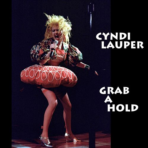 Play & Download Grab a Hold (Live) by Cyndi Lauper | Napster