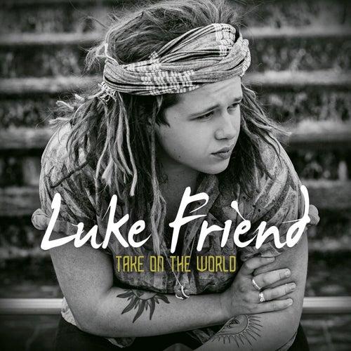 Take On The World by Luke Friend
