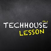 Play & Download Techhouse Lesson, Vol. 3 by Various Artists | Napster