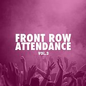 Front Row Attendance, Vol. 3 by Various Artists