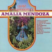 La Voz Desgarradora de Amalia Mendoza by Amalia Mendoza