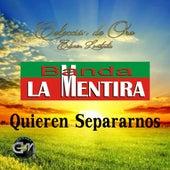 Quieren Separarnos by Banda La Mentira