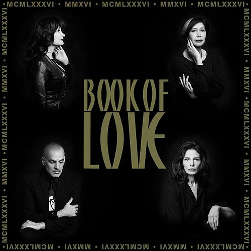 Play & Download MMXVI-The 30th Anniversary Collection by Book of Love | Napster