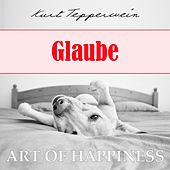 Play & Download Art of Happiness: Glaube by Kurt Tepperwein | Napster