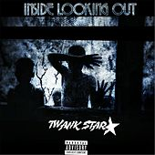 Play & Download Inside Looking Out by Twank Star | Napster