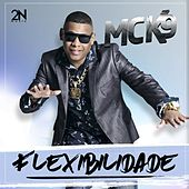 Play & Download Flexibilidade by Mc K9 | Napster