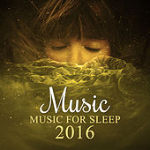 Play & Download Music for Sleep 2016 – Calm Sounds of Nature to Help You Fall Asleep & Rest, Beautiful Peaceful Music, Sleepy Sleep, Relaxing Music by Deep Sleep Relaxation | Napster