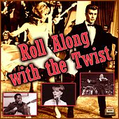 Roll Along with the Twist von Various Artists