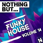 Play & Download Nothing But... Funky House, Vol. 14 - EP by Various Artists | Napster
