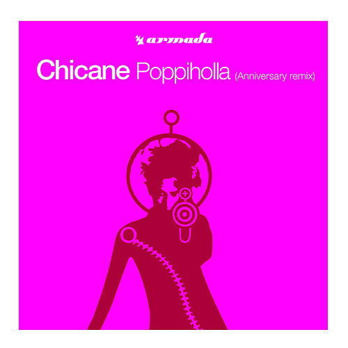 Play & Download Poppiholla (Anniversary Remix) by Chicane | Napster