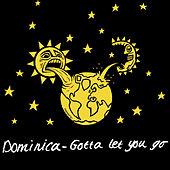 Gotta Let You Go (The Remixes) by Dominica