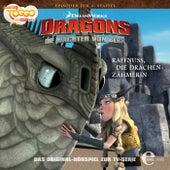 Folge 17: Raffnuss/die Drachenzähmerin (Das Original-Hörspiel zur TV-Serie) von Dragons - Die Wächter von Berk