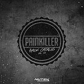 Painkiller Back Catalog Vol.1 by Various Artists