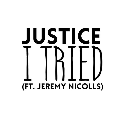 Play & Download I Tried (feat. Jeremy Nicolls) by Justice | Napster