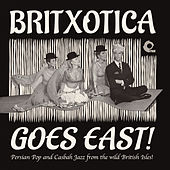 Play & Download Britxotica Goes East! by Various Artists | Napster