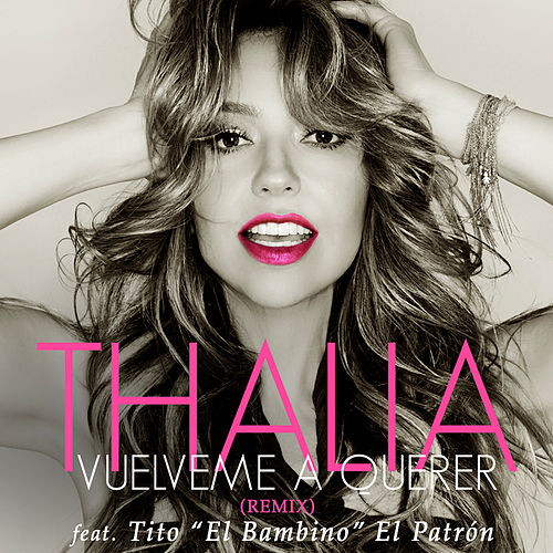 Play & Download Vuélveme a Querer (Remix) by Thalía | Napster
