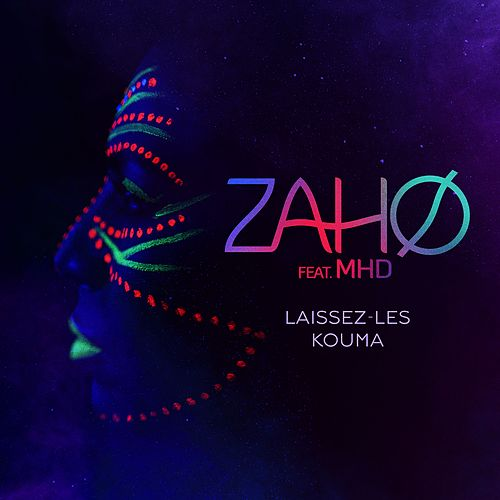 Play & Download Laissez-les kouma (feat. MHD) by Zaho | Napster