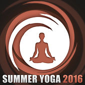 Summer Yoga 2016 – Best Nature Sounds for Yoga Exercises, Deep Meditation and Pure Mind, Reiki Sounds, Yoga Meditation, Inner Peace, Deep Relaxing Music by Yoga Tribe