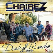Play & Download Desde el Rancho (En Vivo) by Los Chairez | Napster