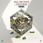 Play & Download FUK UR MGMT (NGHTMRE Remix) by Kill The Noise | Napster