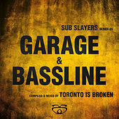 Sub Slayers: Series 05 - Garage Bassline by Various Artists