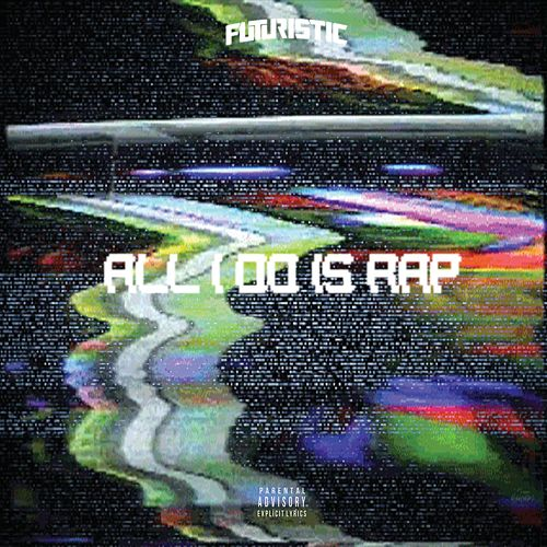 Play & Download All I Do Is Rap by Futuristic | Napster