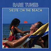 Play & Download Rare Tunes: Sieste on the Beach by Various Artists | Napster