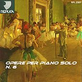 Play & Download Opere per piano solo No. 6 by Various Artists | Napster