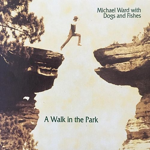 Play & Download A Walk in the Park by Michael Ward | Napster